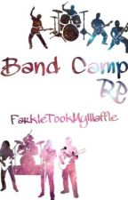 Band Camp RP (Open) by FarkleTookMyWaffle