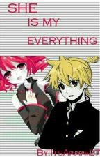 SHE IS MY EVERYTHING by ItsAnahi27