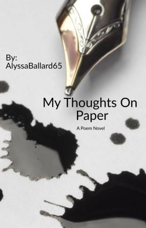 My Thoughts On Paper by AlyssaBallard65