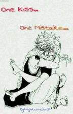 One Kiss..One Mistake... (Natsu X Reader) by nightcorefan34