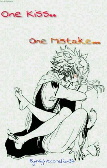 One Kiss..One Mistake... (Natsu X Reader)