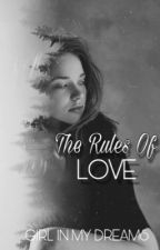 The Rules Of Love by GirlInMyDreams