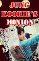 Jungkookie's Minion by av1united