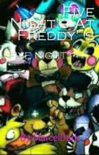 Five Night At Freddy's... FIVE NIGHT??? by MarcelDark