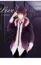 Love (Laito Sakamaki X Reader) by GirlyGinger