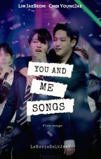 ♡ You + Me = Songs♡ [ 2Jae OneShot's ] by LaNoviaDel2Jae7