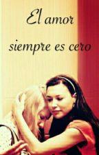 El amor siempre es cero (Brittana) by AleeeCastro23