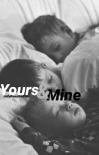 Yours & Mine. (Harry Styles fanfiction) by JellyBeanNiallxx