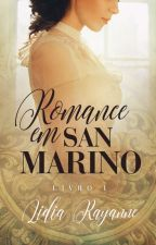 Romance em San Marino - Livro I [Prévia] by LdiaRayanne