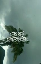 Almost Impossible by mylouist