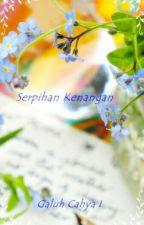 Serpihan Kenangan by GaluhCahya8