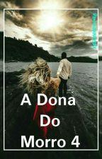A Dona do Morro 4 by aninhapaula988