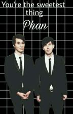 You're the sweetest thing.../Phan by Phanadero