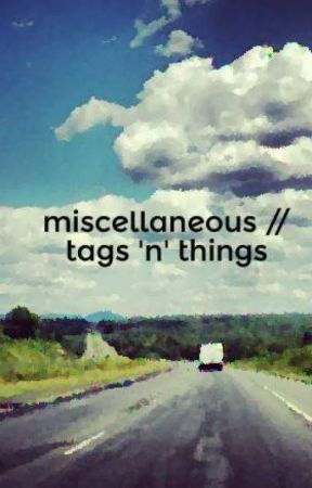 miscellaneous // tags 'n' things by chenwhinery