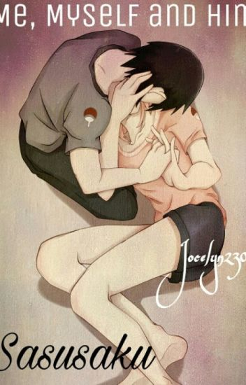Me, Myself and Him |Sasusaku|