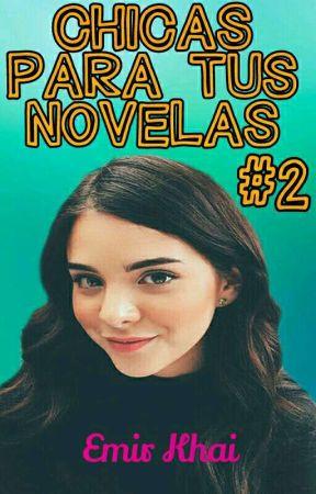 Chicas para tus novelas #2 by EmirKhai