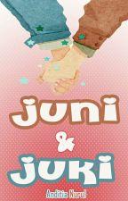 JUNI & JUKI - SELESAI by anditia_nurul