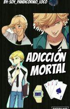 Adicción Mortal by Soy_Pandicornio_Loco