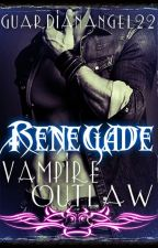 Renegade: Vampire Outlaw by GuardianAngel22