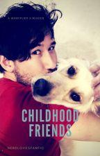 Childhood Friends | Markiplier x Reader | by NerdLovesFanfic
