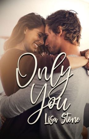 Only You | ✓ by xwriteratheartxo