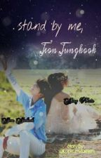 Stand By Me, Jeon Jungkook by Lope_Mytaelien