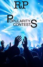 RP | Popularity Contests  by BloomTheGloom