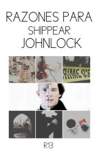 Razones para shippear Johnlock by R13official