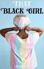 That Black Girl by MerWrites