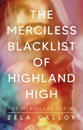 The Merciless Black List Of Highland High by moonchildnessa