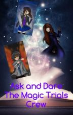 Ask and Dare The Magic Trials Crew by EmmaTheEnderGirl