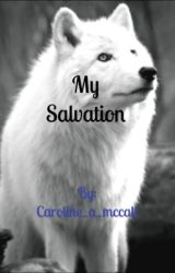 My Salvation by Caroline_A_Mccall
