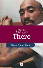 I'll Be There (Book 1) by NewStarBee