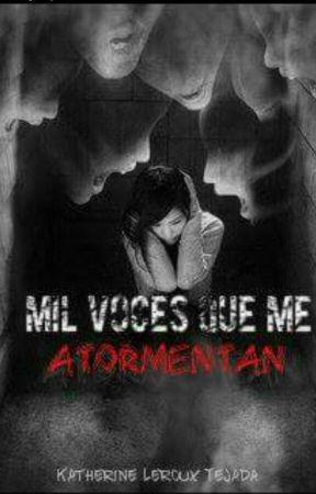 Mil voces que me atormentan by KathyTtejada1