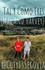 Tal Y Como Eres ❤ (Máx And Harvey)  by Cotty13Segovia