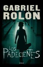Los padecientes - Gabriel Rolón by EveePereira2