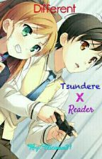 Different (Tsundere X Reader) by Nicnax21