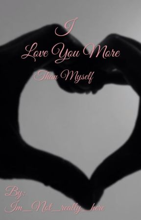 I Love You More Than Myself 8 Wattpad