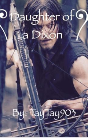 Daughter of a Dixon by TayTay903