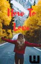 How To Love by xoxots
