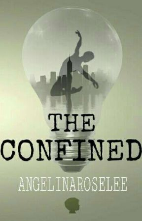 The Confined by AngelinaRoseLee
