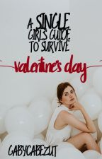 A Single Girl's Guide to survive Valentine's Day by gabycabezut