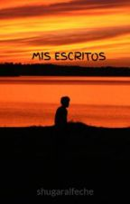 MIS ESCRITOS by shugaralfeche