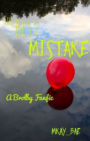 The Best Mistake : A Crennen/Brolby fanfic by mkay_bae