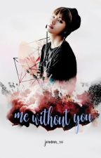 Me Without You || Kim Taehyung by joanaa_xo