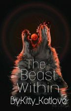 The Beast Within (Volume 1) by moonprincess_108