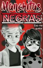 Manchitas Negras... One-Shot [Ladrien] by -SophiaKelley-