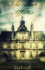 The Love Affairs [Sequel to: The Secret Affairs] by sfdlovato
