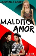 Maldito Amor by CrazyGirls_15