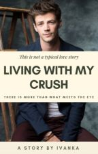 Living With My Crush ✔ by withasmileandlaugh